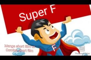 Super F Manga or Comics shortfilm #Farrellcomo #SuperF  #Part1
