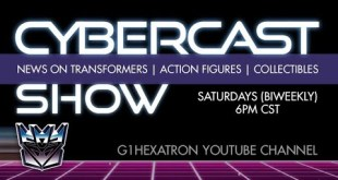 Cybercast Podcast Show Ep271  - Transformers, 3rd Party, & Action Figure Adult Collectibles