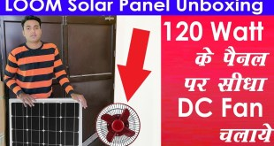 Loom Solar Panel Unboxing - DC Fan  can run directly from Solar Panels
