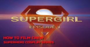 Supergirl: Episode 1 - A DC Comics Fan/Cosplay Short Film