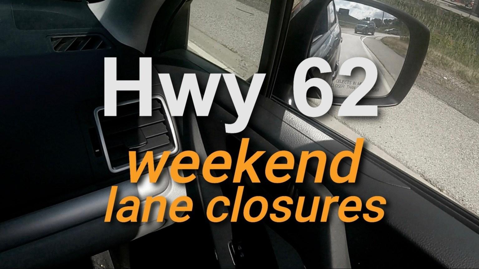 Graphic Hwy 62 weekend closures