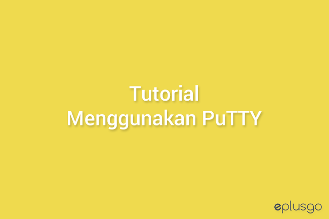 Video Tutorial Menggunakan PuTTY