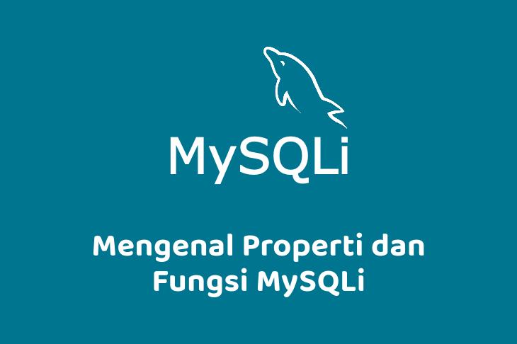 Mengenal Properti dan Fungsi MySQLi
