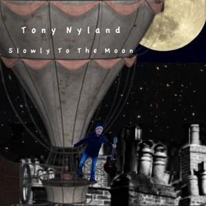 Slowly To The Moon - Tony Nyland