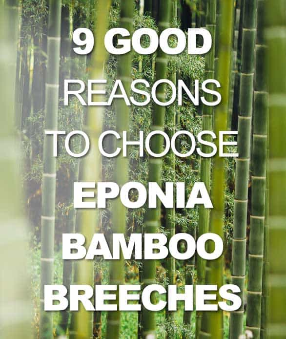 9 good reasons to choose Eponia Bamboo Breeches