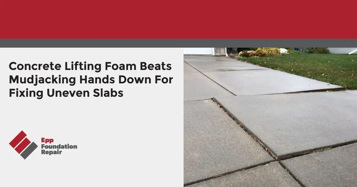 Concrete Lifting Foam Beats Mudjacking Hands Down For Fixing Uneven Slabs
