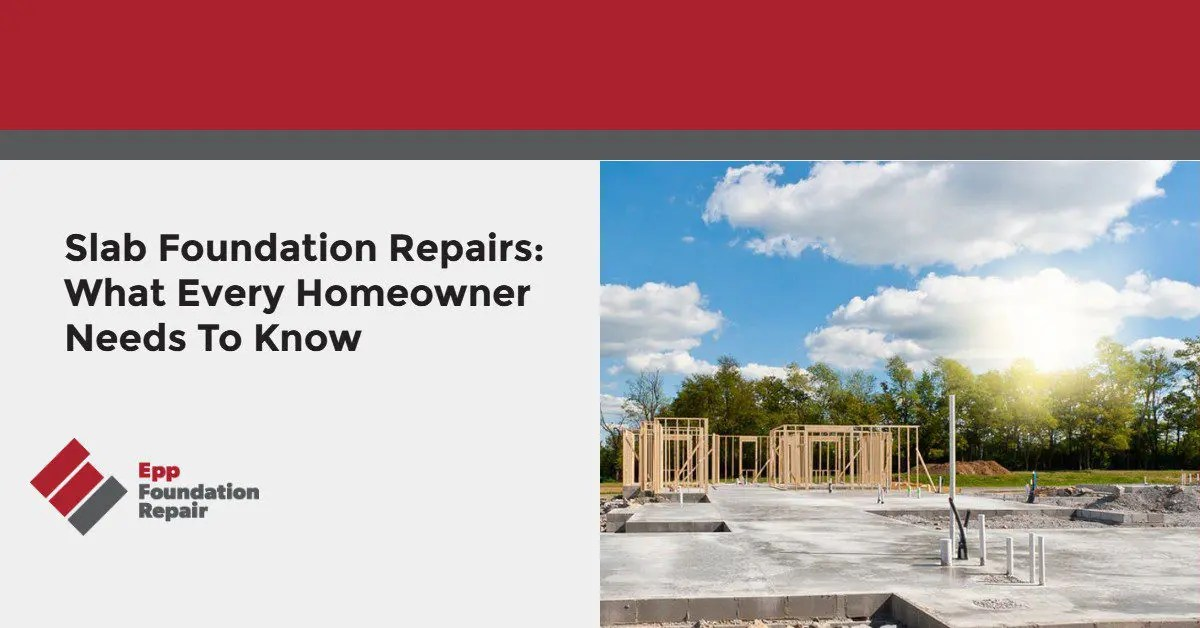Slab Foundation Repairs_ What Every Homeowner Needs To Know