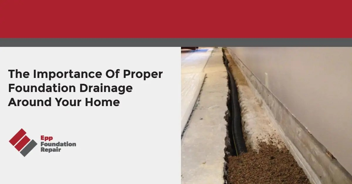 The Importance Of Proper Foundation Drainage Around Your Home