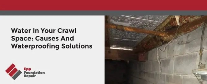 Water In Crawl Space: Causes And Waterproofing Solutions