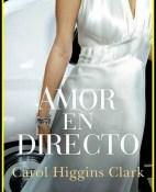 Amor en directo - Carol Higgins Clark portada