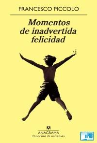 Momentos de inadvertida felicidad - Francesco Piccolo portada