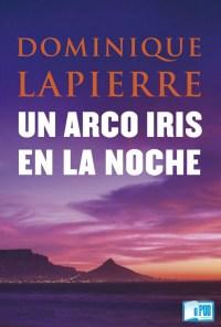 Un arco iris en la noche - Dominique Lapierre portada