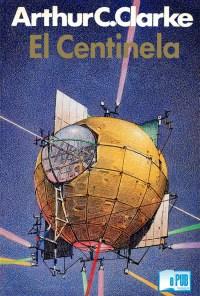 El centinela - Arthur C. Clarke portada