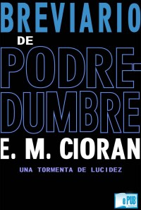 Breviario de podredumbre - Emile Michel Cioran portada
