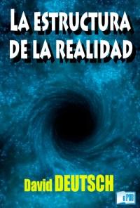 La estructura de la realidad - David Deutsch portada
