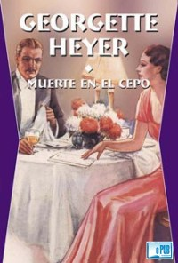 Muerte en el cepo - Georgette Heyer portada