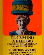 El camino a Eleusis - Albert Hofmann & Robert Gordon Wasson & Carl A. P. Ruck portada