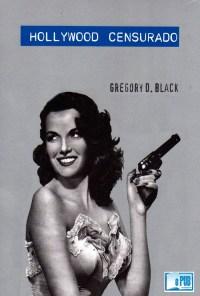 Hollywood censurado - Gregory D. Black portada