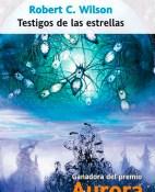 Testigos de las estrellas - Robert Charles Wilson portada