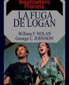 La fuga de Logan - William F. Nolan y George C. Johnson portada