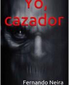 Yo, cazador - Fernando Neira portada