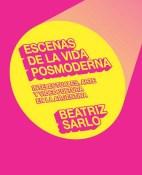 Escenas de la vida posmoderna - Beatriz Sarlo portada