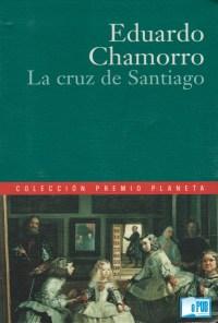 La cruz de Santiago - Eduardo Chamorro portada