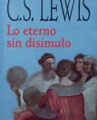 Lo eterno sin disimulo - C. S. Lewis portada