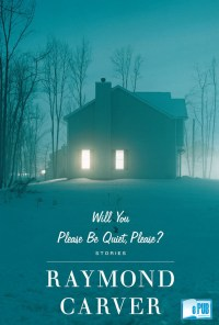 Will you please be quiet, please - Raymond Carver portada