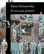 El tren pasa primero - Elena Poniatowska portada
