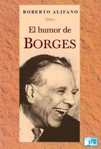 El humor de Borges - Roberto Alifano portada