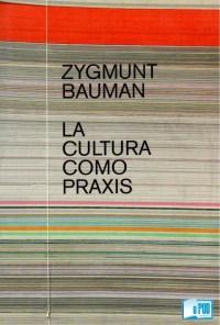 La cultura como praxis - Zygmunt Bauman portada