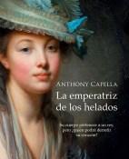 La emperatriz de los helados - Anthony Capella portada