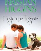 Hasta que llegaste - Kristan Higgins portada