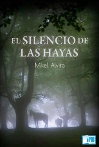 El silencio de las hayas - Mikel Alvira Palacios portada