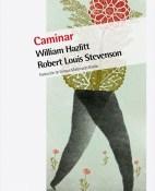 Caminar - William Hazlitt y Robert Louis Stevenson portada
