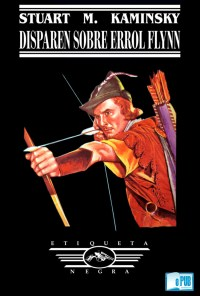 disparen-sobre-errol-flynn-stuart-m-kaminsky-portada