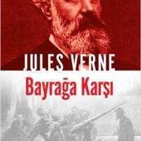 Bayrağa Karşı / Jules Verne