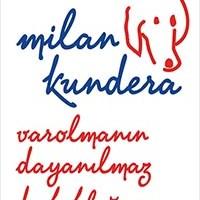 Varolmanın Dayanılmaz Hafifliği / Milan Kundera