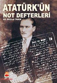 Atatürk'ün Not Defterleri / Ali Mithat İnan
