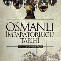 Osmanlı İmparatorluğu Tarihi / Ahmet Cevdet Paşa
