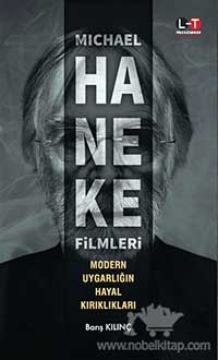 Michael Haneke Filmleri Modern Uygarlığın Hayal Kırıklıkları