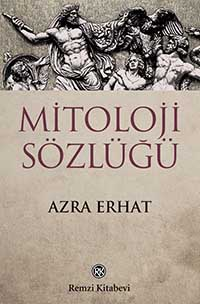 Mitoloji Sözlüğü / Azra Erhat