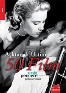 Aşktan da Üstün 50 Film / Kolektif