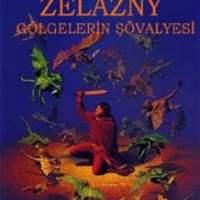Gölgelerin Şövalyesi / Roger Zelazny - Amber Yıllıkları #9