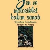 Zen ve Motosiklet Bakım Sanatı / Robert M. Pirsig