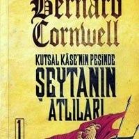 Şeytan'ın Atlıları / Kutsal Kase'nin Peşinde #1  / Bernard Cornwell