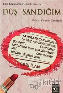 Düş Sandığım - Türk Kadınlarının Cinsel Fantezileri