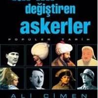 Tarihi Değiştiren Askerler / Ali Çimen