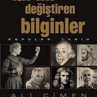 Tarihi Değiştiren Bilginler / Ali Çimen